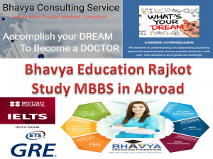 Bhavya Education Rajkot: Study MBBS in Abroad
