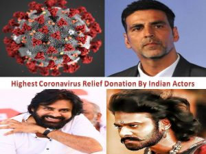 Highest Coronavirus Relief Donation By Indian Actors