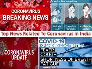 Top News Related To Coronavirus In India